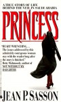 Princess: A True Story of Life Behind the Veil in Saudi Arabia (Mass Market) - Jean Sasson