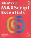 3ds Max 8 MAXScript Essentials - Autodesk