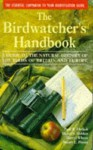 The Birdwatcher's Handbook: A Guide to the Natural History of the Birds of Britain & Europe - Paul R. Ehrlich, David S. Dobkin