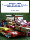500+ Gift Ideas: Presents for Christmas, Birthdays and Other Occasions - Penny Cooper, John Cooper