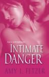 Intimate Danger - Amy J. Fetzer