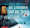 Die Lebenden und die Toten: 8 CDs (Ein Bodenstein-Kirchhoff-Krimi, Band 7) - Julia Nachtmann, Nele Neuhaus