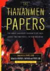 The Tiananmen Papers : The Chinese Leadership's Decision to Use Force Against Their Own People - In Their Own Words - Orville Schell, Zhang Liang