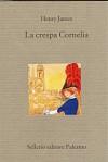 La crespa Cornelia - Henry James, Maurizio Ascari