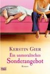 Ein unmoralisches Sonderangebot: Roman - Kerstin Gier