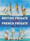 British Frigate vs French Frigate 1793-1814 (Duel 52) - Mark Lardas, Peter Dennis