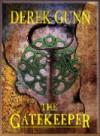 The Gatekeeper - Derek Gunn