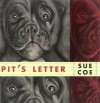 Pit's Letter - Sue Coe
