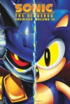 Sonic the Hedgehog Archives, Vol. 10 - Angelo DeCesare, Rich Koslowski, Brian Thomas, Kent Taylor, Ken Penders, Mike Kanterovich, Mike Gallagher, Patrick Spaziante, Harvey Mercadoocasio