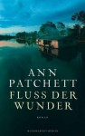 Fluss der Wunder (German Edition) - Ann Patchett, Werner Löcher-Lawrence