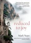 Reduced to Joy - Mark Nepo
