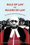 Rule of Law vs. Rulers of Law. Justice Barnabas Albert Samatta's Road to Justice - Wole Soyinka, Issa G. Shivji, Hamudi Majamba