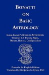 Bonatti on Basic Astrology: Guido Bonatti's Book of Astronomy Treatises 1-3: Theory, Signs, Planets, Houses, Configurations - Guido Bonatti, Benjamin N. Dykes