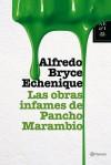 Las obras infames de Pancho Marambio - Alfredo Bryce Echenique