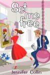 Set me free - Jennifer Collin