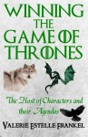 Winning the Game of Thrones: The Host of Characters and their Agendas - Valerie Estelle Frankel