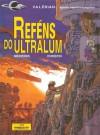 Reféns do Ultralum (Valérian agente espácio-temporal, #16) - Pierre Christin, Jean-Claude Mézières, Évelyne Tran-Lê