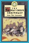 The Great Cheese Conspiracy - Jean Van Leeuwen