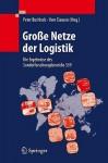 Grosse Netze Der Logistik: Die Ergebnisse Des Sonderforschungsbereichs 559 - Peter Buchholz, Uwe Clausen