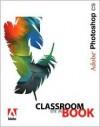 Adobe Photoshop CS Classroom in a Book - Adobe Creative Team