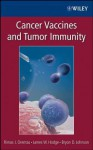Cancer Vaccines and Tumor Immunity - Rimas Orentas, James W. Hodge, Bryon D. Johnson
