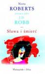 Sława i śmierć - J.D. Robb
