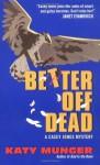 Better Off Dead - Katy Munger