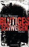 Blutiges Schweigen: Thriller (German Edition) - Tim Weaver, Karin Dufner