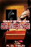 Legacy of the dead; Deliverance - R.D. Teun