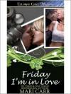 Friday I'm in Love - Mari Carr