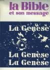 La Bible et son message 1/16: La Genèse - Anonymous Anonymous