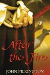 After the Fire - John Pilkington