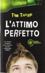 L'attimo perfetto - Tim Tharp