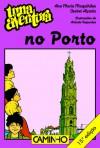 Uma Aventura no Porto - Ana Maria Magalhães, Isabel Alçada