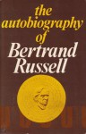 The Autobiography of Bertrand Russell - Bertrand Russell