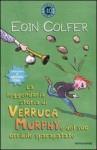 La leggendaria storia di Verruca Murphy e del suo orribile sparapatate - Eoin Colfer