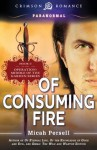 Of Consuming Fire: Middle of the Garden, Book 3 (Crimson Romance) - Micah Persell