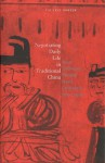 Negotiating Daily Life in Traditional China: How Ordinary People Used Contracts, 600-1400 - Valerie Hansen