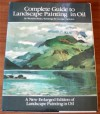 Complete Guide to Landscape Painting in Oil: A New Enlarged Edition of Landscape Painting in Oil - Wendon Blake, George Cherepov