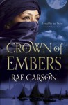 The Crown of Embers (Fire & Thorns Trilogy 1) - Rae Carson