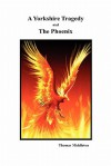 A Yorkshire Tragedy and the Phoenix - Thomas Middleton