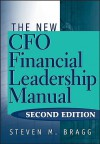 The New CFO Financial Leadership Manual - Steven M. Bragg