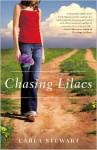 Chasing Lilacs - Carla Stewart
