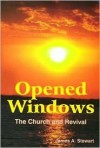 Opened Windows: The Church and Revival - James A. Stewart