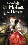 Die Mechanik des Herzens: Roman (German Edition) - Mathias Malzieu, Sonja Finck