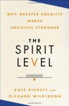 The Spirit Level: Why Greater Equality Makes Societies Stronger - Richard G. Wilkinson, Kate E. Pickett
