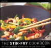 The Stir Fry Cookbook: 100 Fun and Fresh Recipes for the One-Stop Cook - Gina Steer