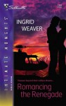 Romancing The Renegade (Payback) (Silhouette Intimate Moments #1389) - Ingrid Weaver