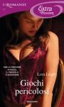 Giochi pericolosi (Romanzi Extra Passion) (Italian Edition) - Lora Leigh, Giuliano Claudio Acunzoli