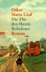 Die Ehe Des Herrn Bolwieser - Oskar Maria Graf